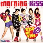Morning kiss - Kiss me 5 (Kiss me Five)