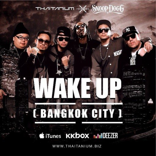 WAKE UP (Bangkok City) - Thaitanium Feat. Snoop Dogg