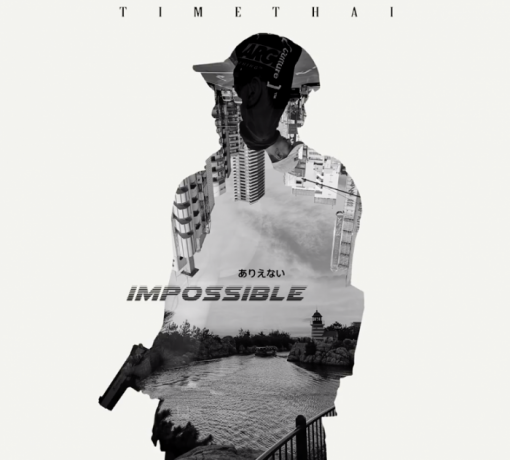 Impossible TIMETHAI, Impossible – TIMETHAI ธามไท
